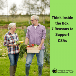 Think Inside the Box: 7 Reasons to Support CSAs