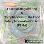 "FSMA Deadlines: Are You a ""Food Facility""?"