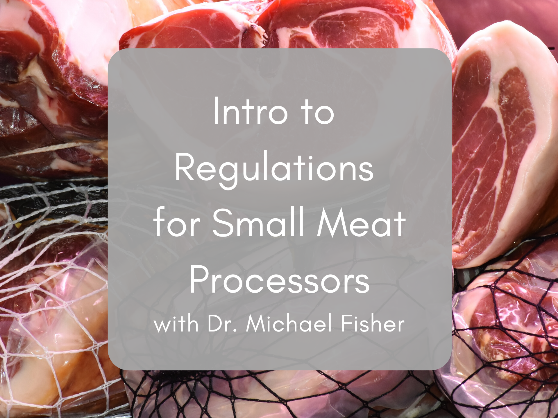 M. Fisher Intro to Regs for Small Meat Processors