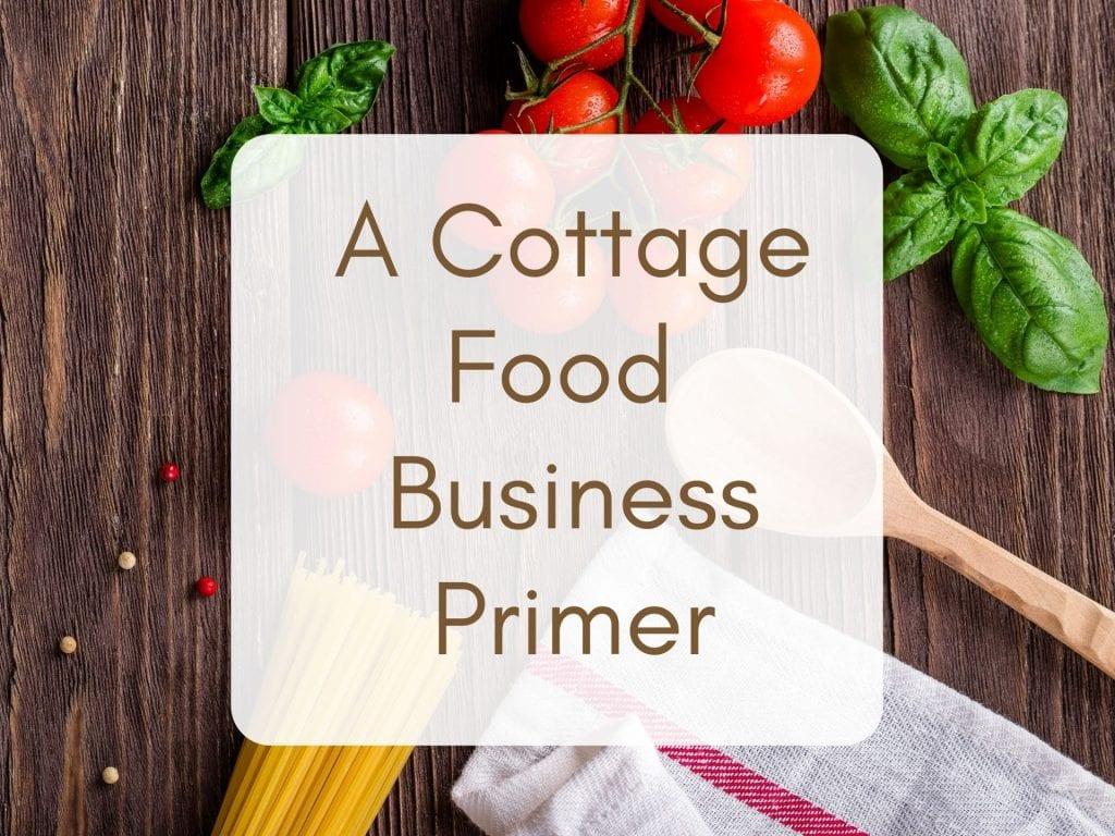 Cottage Food Primer